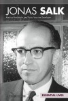 Jonas Salk: Medical Innovator and Polio Vaccine Developer - Sheila Griffin Llanas