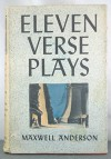 Eleven Verse Plays 1929-1939: Elizabeth the Queen; Night over Taos; Mary of Scotland; Valley Forge; Winterset; Wingless Victory; High Tor; Masque of Kings; Feast of Ortolans; Second Overture; Key Largo - Maxwell Anderson