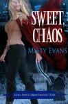 Sweet Chaos, Kali Sweet Urban Fantasy, Book 2 - Misty Evans