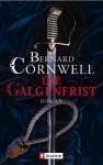 Die Galgenfrist - Bernard Cornwell