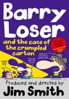 Barry Loser and the Case of the Crumpled Carton - Jim Smith