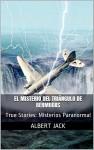 El Misterio del Triángulo de Bermudas: True Stories: Misterios Paranormal (Spanish Edition) - Albert Jack