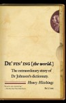 Defining the World: The Extraordinary Story of Dr Johnson's Dictionary - Henry Hitchings