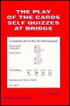 The Play of the Cards- Self-Quizzes at Bridge (B-2) - Fred L. Karpin