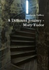A Different Journey - Mary Tudor - Lassie Gaffney