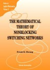 The Mathematical Theory Of Nonblocking Switching Networks (Series On Applied Mathematics, Volume 11) - Frank K. Hwang