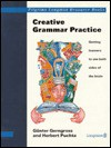 Creative Grammar Practice: Getting Learners to Use Both Side of the Brain - Günter Gerngross, H. Puchta, Herbert Puchta