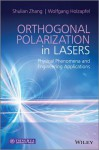 Orthogonally Polarized Lasers: Physical Phenomena and Engineering Applications - Shulian Zhang, Wolfgang Holzapfel