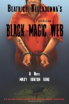 Beatrice Belladonna's Black Magic Web - Mary Burton King