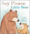 Say Please, Little Bear (Picture Books) - Peter Bently, Robert McPhillips
