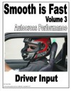 Smooth is Fast Autocross Performance: Driver Input - Terry Heick, Bryan Heitkotter