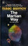 The Martian Way, and Other Stories - Isaac Asimov