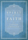 Spirit Of Faith: The Oneness Of Religion - Baha'i Publishing