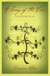 A Song of the Vine: A Reflection on Life - Emerson Klees