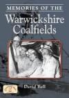 Memories of the Warwickshire Coalfields - David Bell