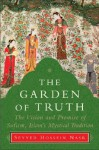 The Garden of Truth: The Vision and Promise of Sufism, Islam's Mystical Tradition - Seyyed Hossein Nasr