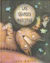 Las Grandes Mascotas - Lane Smith, Ernestina Loyo