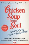 Chicken Soup for the Soul Cartoons for Teachers - Jack Canfield, Mark Victor Hansen, John McPherson