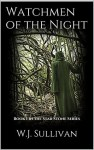 Watchmen of the Night: Book 1 in the Star Stone Series - W.J. Sullivan
