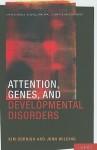 Attention, Genes, and Developmental Disorders - Kim Cornish, John Wilding