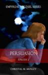 Persuasion - C. Marie Mosley