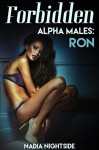 Forbidden Alpha Males: Ron (Taboo Confessions Book 1) - Nadia Nightside