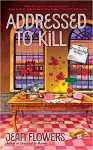 Addressed to Kill (A Postmistress Mystery) - Jean Flowers