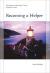Becoming a Helper 6th EDITION - Marianne Corey, Gerald Corey
