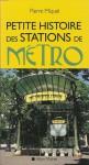 Petite Histoire Des Stations De Metro (French Edition) - Pierre Miquel