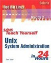 Sams Teach Yourself Unix System Administration In 24 Hours - Dave Taylor