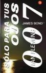 Solo Para Ts Ojos. 007 - Ian Fleming, Cristina Puya