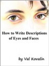 How To Write Descriptions of Eyes and Faces - Val Kovalin