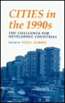 Cities in the 1990s: The Challenge for Developing Countries - Nigel Harris
