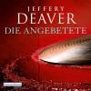 Die Angebetete - Jeffery Deaver, Dietmar Wunder, Deutschland Random House Audio