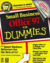 Small Business Microsoft Office 97 for Dummies [With Includes Office Toys for Word 97, Phone Books97...] - Dave Johnson