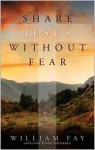 Share Jesus without Fear - William Fay, Linda Evans Shepherd