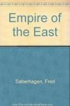 Empire of the East - Saberhagen