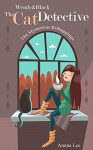 Wendy & Black, The Cat Detective: The Mysterious Kidnappings - Amma Lee