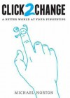 Click2change: A Better World at Your Fingertips - Michael Norton