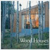 Wood Houses - Ruth Slavid