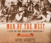 Men of the West: Life on the American Frontier - Cathy Luchetti