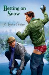 Betting on Snow - H. Lewis-Foster