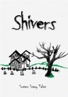 Shivers - Sussex Scary Tales - Rayne Hall, Jonathan Broughton, Carolyn Markson, Rosamond Palmer, Christine Dale, Charlie Menzinger, William J. Stevens, Mick Nurse, Stephanie Stonham, Emma Prentice