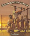 Henry Aaron's Dream - Matt Tavares