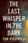 Last Whisper in the Dark, The: A Novel - Tom Piccirilli