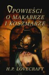 Opowieści o makabrze i koszmarze - Howard Phillips Lovecraft