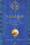 Indigo: In Search of the Color That Seduced the World - Catherine E. McKinley