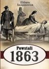 Powstali 1863 - Elżbieta Szczęsnowicz