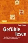 Gefühle Lesen: Wie Sie Emotionen Erkennen Und Richtig Interpretieren - Paul Ekman, Susanne Kuhlmann-Krieg, Matthias Reiss