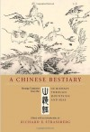 A Chinese Bestiary: Strange Creatures from the Guideways through Mountains and Seas - Richard E. Strassberg